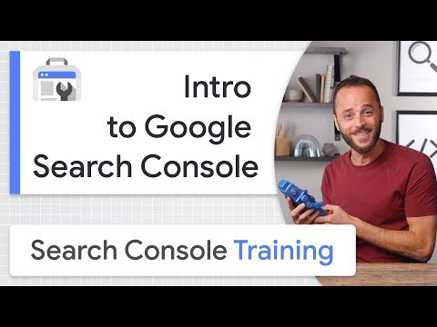 Intro to Google Search Console - Search Console Training