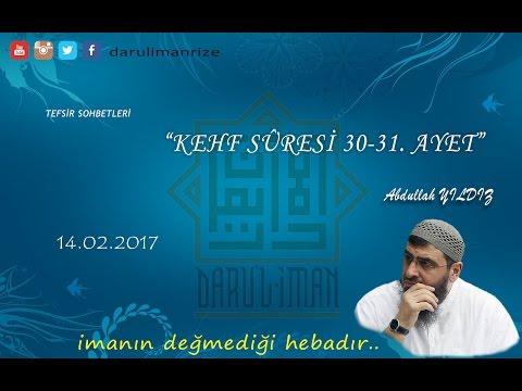 """Kehf Sûresi 30-31. Ayet Tefsiri """"Cennet"""" - Abdullah YILDIZ (14.02.2017)"""