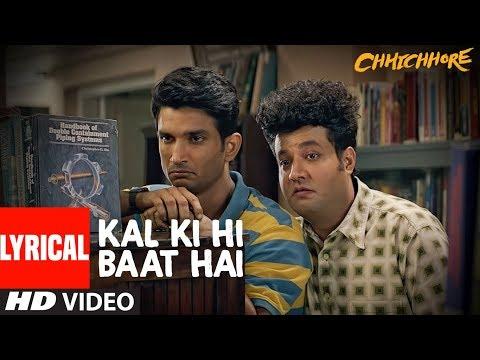 Download Lagu  al : Kal Ki Hi Baat Hai | CHHICHHORE | Sushant, Shraddha | KK, Pritam, Amitabh Bhattacharya Mp3 Free