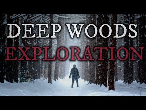 10 TRUE Scary Deep Woods Exploration Stories (Vol. 1)