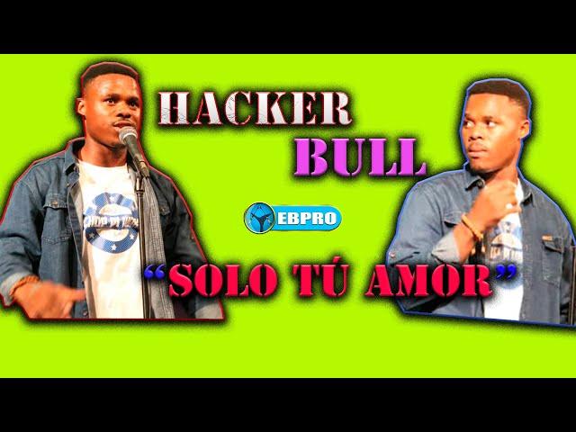 Hacker Bull - Solo tú amor