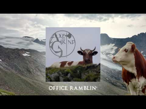 Axe To Grind - Office Ramblin'