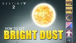 How to get BRIGHT DUST / ENGRAMS in Destiny 2 (Exotic Ornaments, Ships, Shaders)