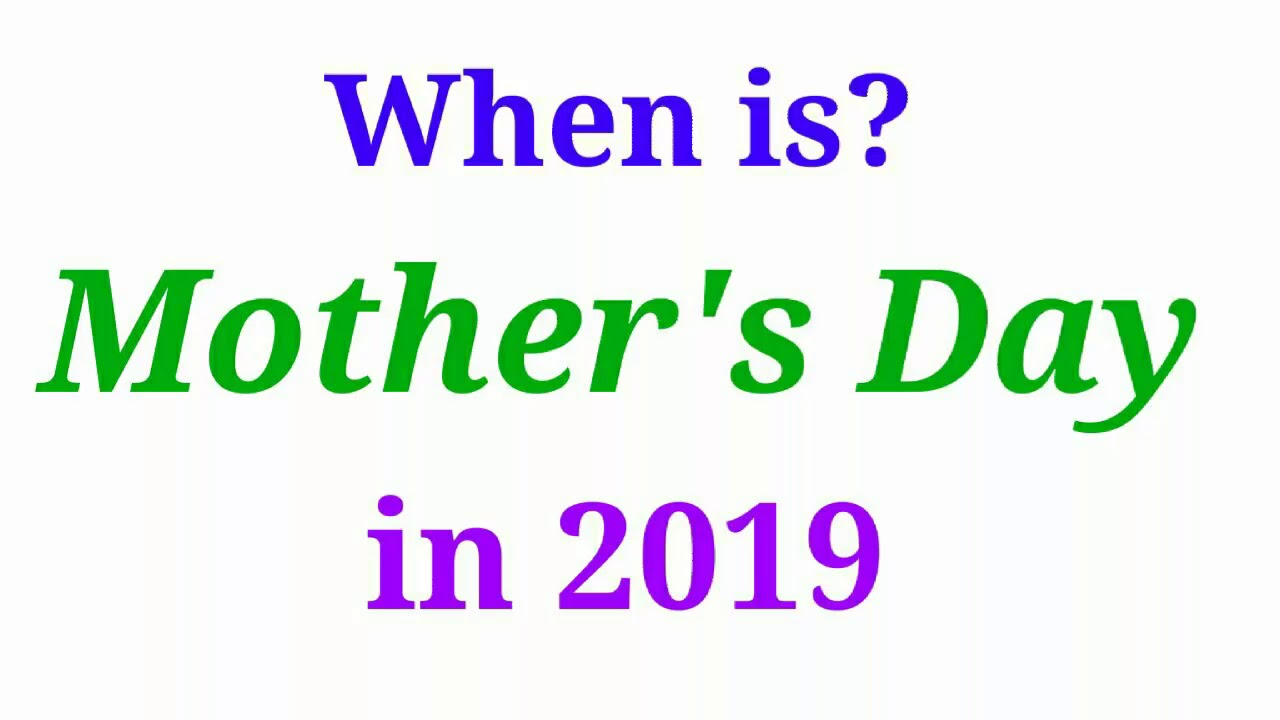 When is mother's day in 2019 | मदर्स डे 2019 | Mothers Day Date In India