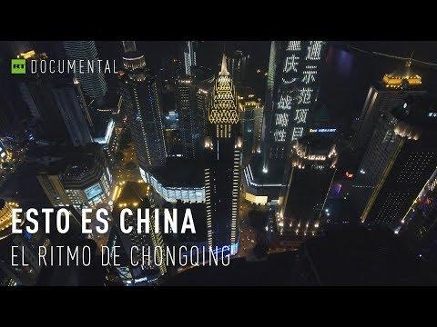 Esto es China: el ritmo de Chongqing