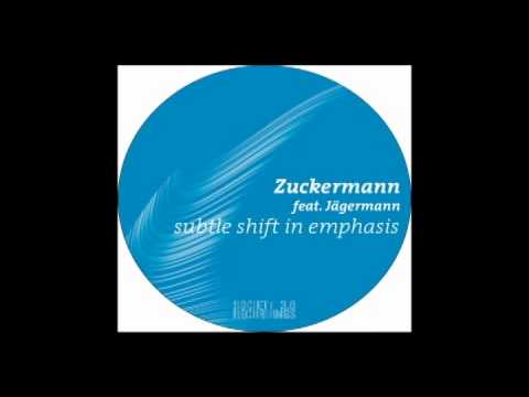 Zuckermann feat. Jägermann - Subtle Shift in Emphasis (Patriarca Mix)