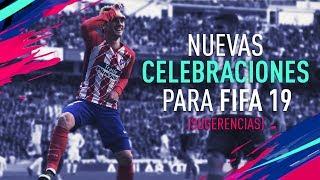 FIFA 19 | NUEVAS CELEBRACIONES (SUGERENCIAS)