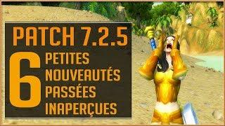 World Of Warcraft - 6 Petites Nouveautés Passées Inaperçues / Patch 7.2.5