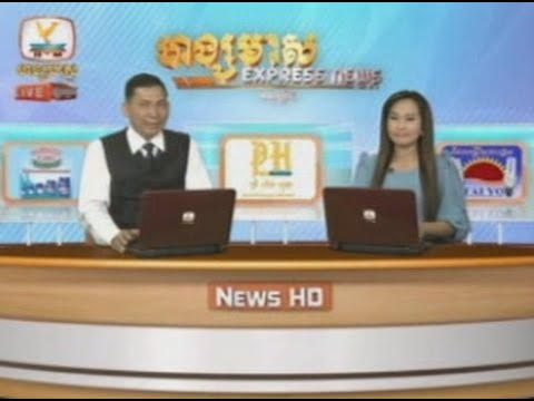 Cambodia Daily News Today 2014 | Cambodia Hot News | Hang Meas Express News