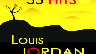 Louis Jordan - The Green Grass Grows All Around