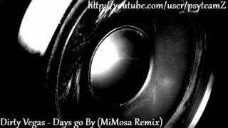 Dirty Vegas - Days Go By (MiMoSa Remix)