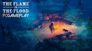 The Flame in the Flood Gameplay (PC HD)