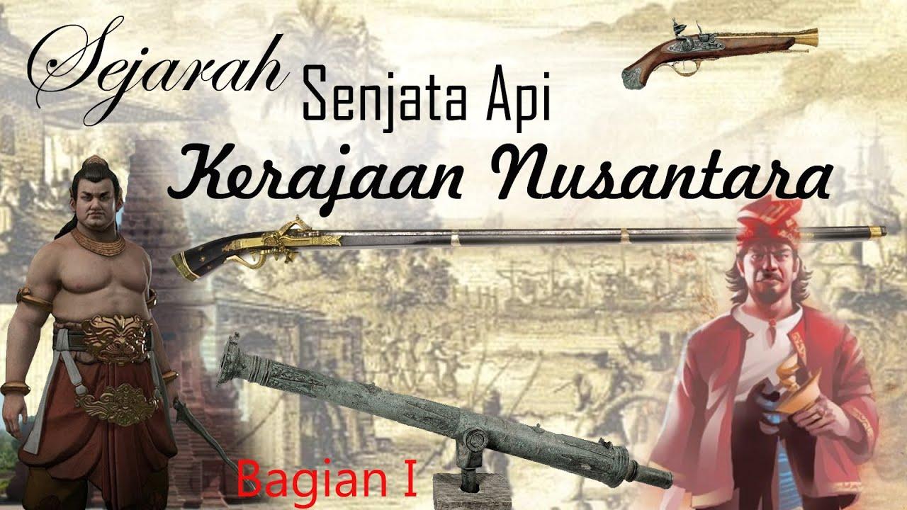 Sejarah Senjata Api Kerajaan Nusantara