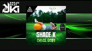 Shade k - Check Body (Original Mix) Elektroshok Records mp3