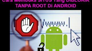 Tutorial Membuka Situs Yang Di Blokir Di Android Tanpa Root