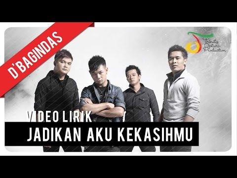 D'Bagindas - Jadikan Aku Kekasihmu | Video Lirik