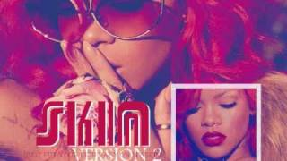 Rihanna - Skin (Version 2)