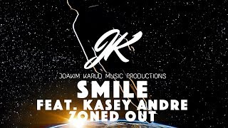 Smile (feat. Kasey Andre) by Joakim Karud [Zoned Out]