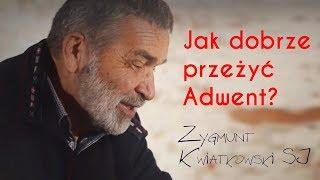 Jak dobrze przeżyć #Adwent? - o. Zygmunt Kwiatkowski SJ