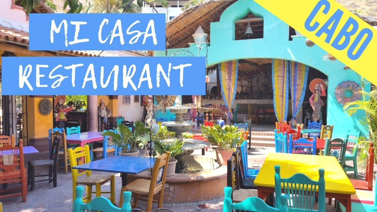 Experience Mexico At Mi Casa Restaurant Places To See In Cabo San Lucas