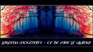 Loreena Mckennitt - Ce He Mise Le Ulaingt (The Two Trees)