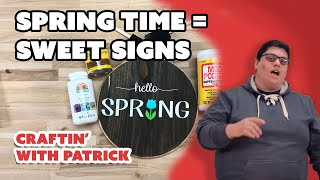 Spring Time for Wood Signs - Craftin' With Patrick