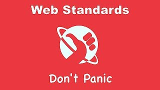 Hitchhikers Guide to Web Standards