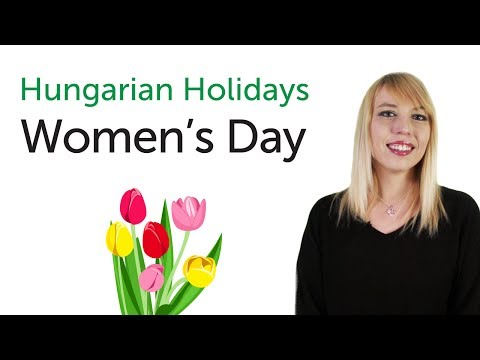 Hungarian Holidays - Women's Day - Nőnap