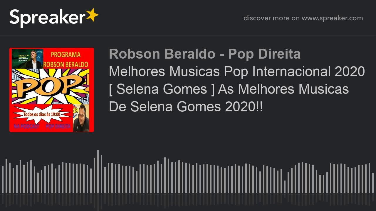 Melhores Musicas Pop Internacional 2020 [ Selena Gomes ] As Melhores Musicas De Selena Gomes 2020!!