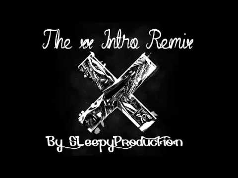 The xx-Intro Remix(by SleepyProduction)