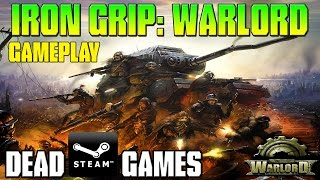 Iron Grip: Warlord Gameplay ➤ Dead Steam Games 2017 (RTS FPS Tower Defence?)