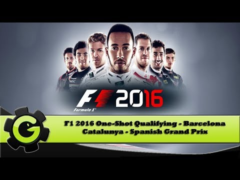 F1 2016 One-Shot Qualifying - Barcelona Catalunya - Spanish Grand Prix