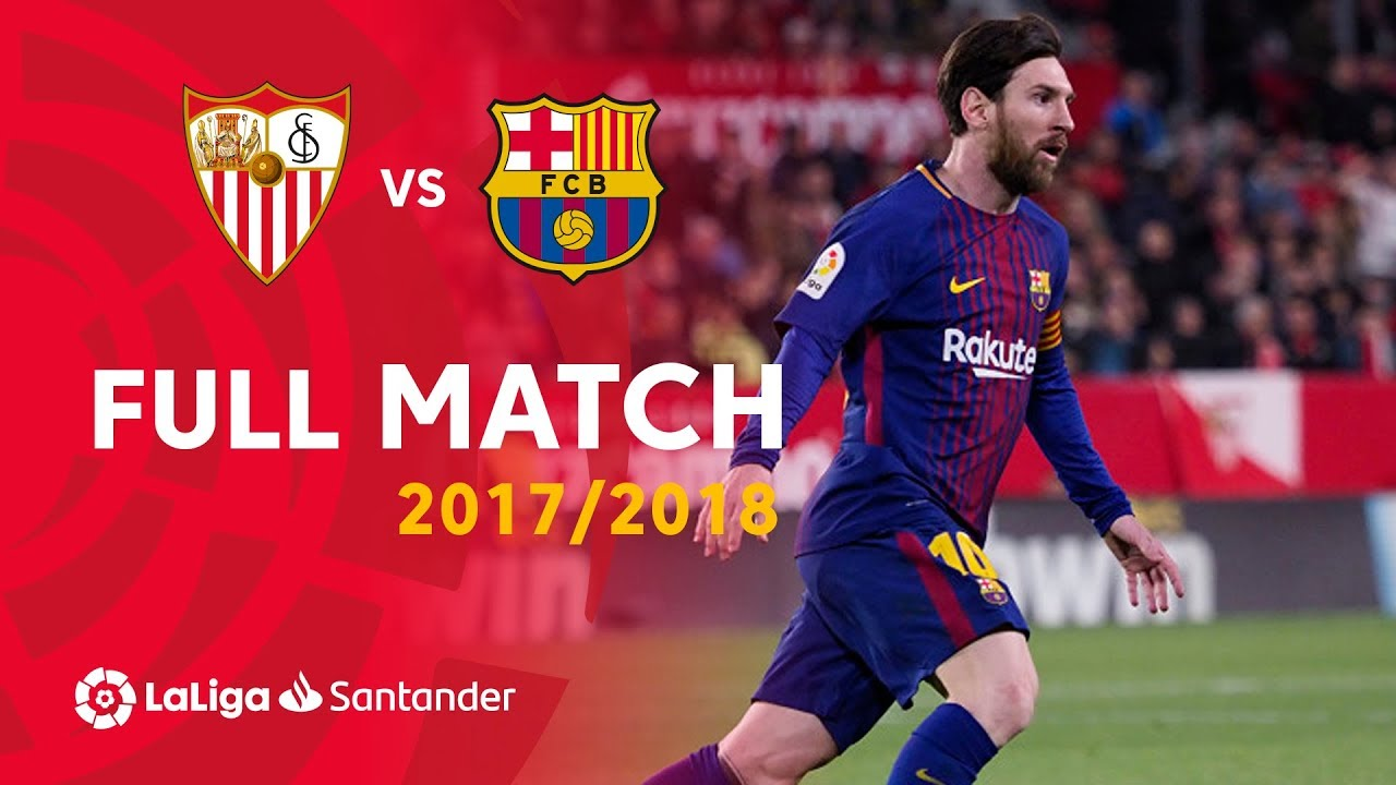 full match sevilla fc vs fc barcelona laliga 2017  2018