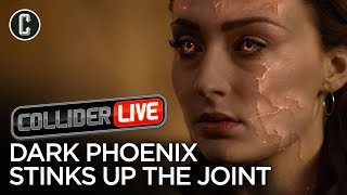 Dark Phoenix Stinks Up the Joint - Collider Live #152