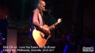 Nick Oliveri - Love Has Passed Me By (Kyuss) Cherry Bar, Melbourne 29-03-2017