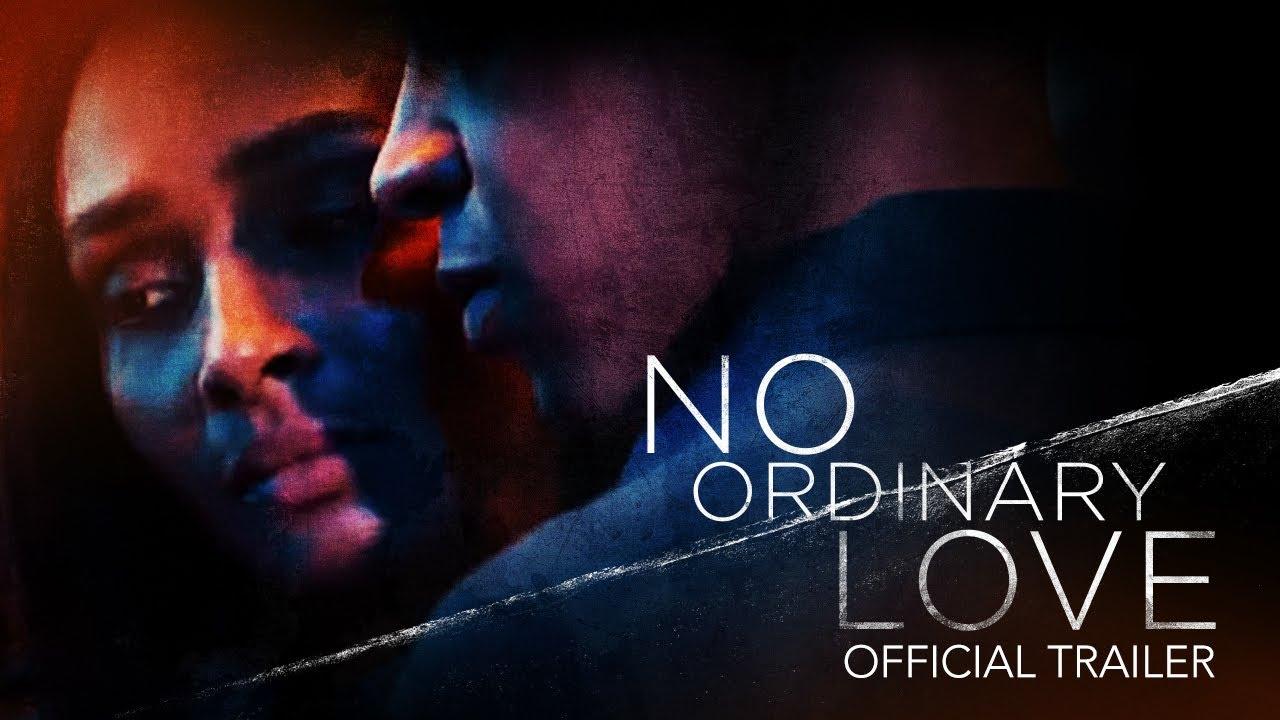 Movie of the Day: No Ordinary Love (2020) by Chyna Robinson