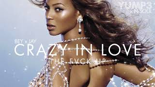 Crazy In Love   Beyonce & Jay-Z (The Fvck Up)