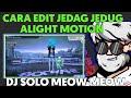 Cara Edit Jedag Jedug Alight Motion Dj Solo Meow Meow Fnky Viral  Mp3 - Mp4 Download