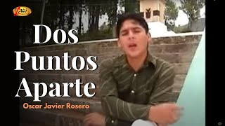 Dos Puntos Aparte - Oscar Javier Rosero