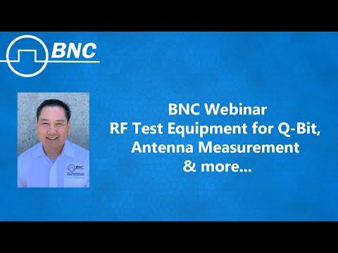 Educational Webinar On RF Test Equipment For Qubit Computing, Antenna Measurement & More   BNC