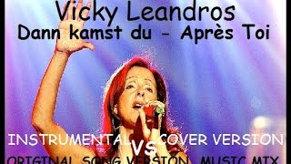 Vicky Leandros dan kamst du -apres toi - instrumental cover  -VS- original song -music mix