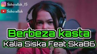 BERBEZA KASTA | Kalia Siska Ft Ska86 | DJ KENTRUNG VERSION (Lirik Lagu)