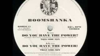 Boomshanka -  Do You Have The Power? (This Side Mix)
