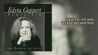 Edyta Geppert - Zawitaj do nas właściwy wietrze