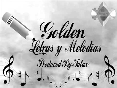 Golden - Letras & Melodias (Produced By Tatax)