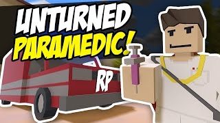 SAVING LIVES - Unturned Paramedic RP (Funny Moments)