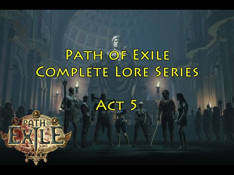 Path of Exile Complete Lore Series: Act 5