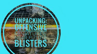 Unpacking: Offensive Miniatures' Near Future Blisters