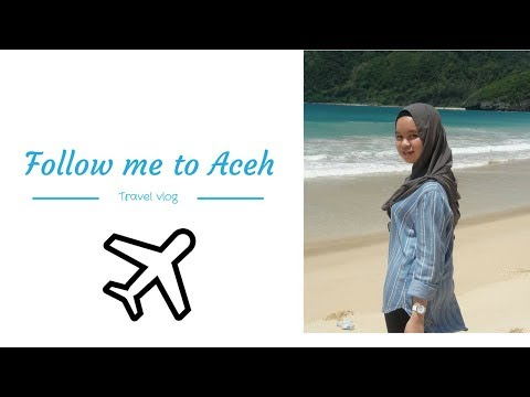 Follow me to ACEH, INDONESIA | Travel Vlog