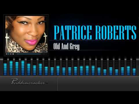 Patrice Roberts - Old & Grey [Soca 2016] [HD]